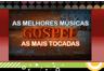 As Melhores Musicas Gospel Mais Tocadas